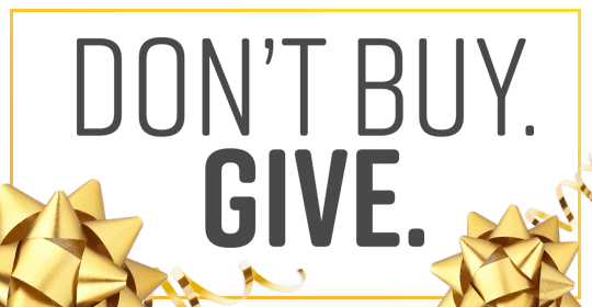 Don't Buy Give