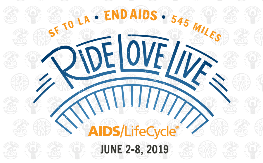 Ride Love Live - AIDS/LifeCycle